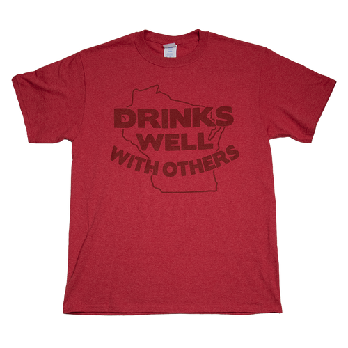 Wisconsin Drinks Well With Others T-Shirt
