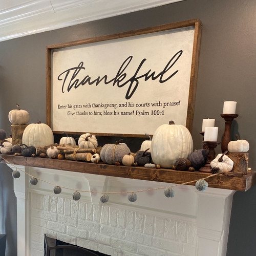Thankful {Psalm 100 Mantle Piece}