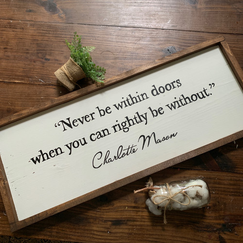Never Be Within Doors  {Charlotte Mason}