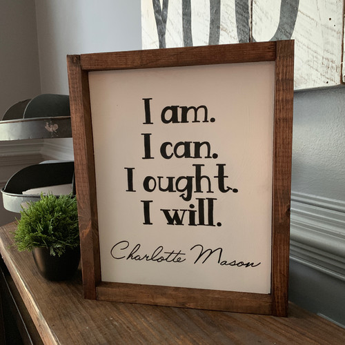 I am. I can. I ought. I will. {Charlotte Mason}