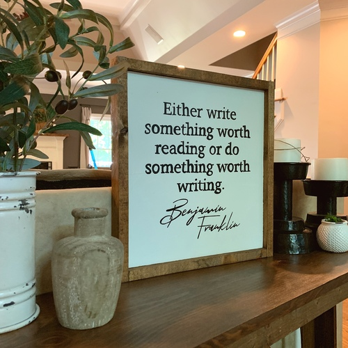 Worth Reading, Worth Writing {Benjamin Franklin}