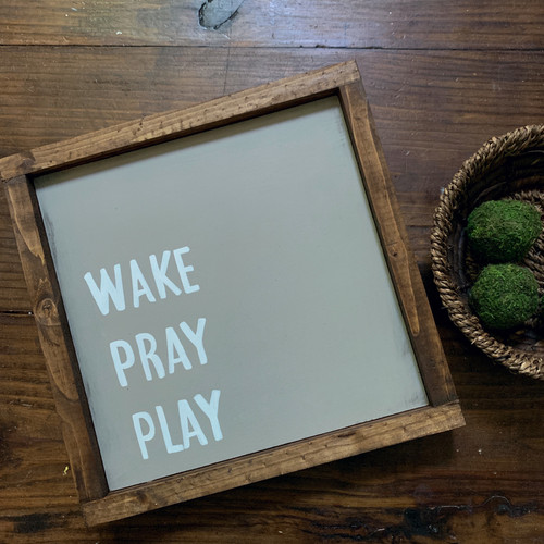 Wake Pray Play