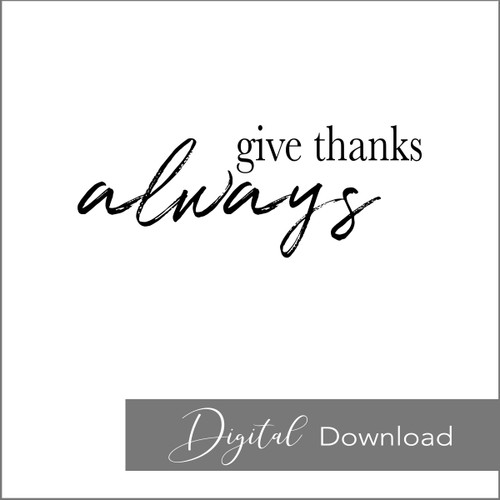 Give Thanks Always {PRINTABLE}