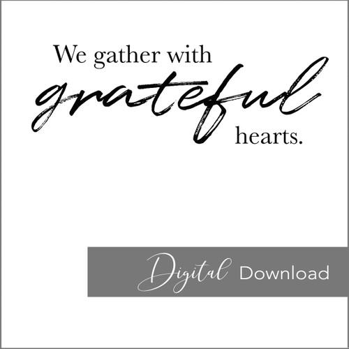 We Gather With Grateful Hearts {PRINTABLE}