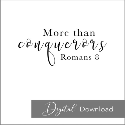More Than Conquerors {PRINTABLE}