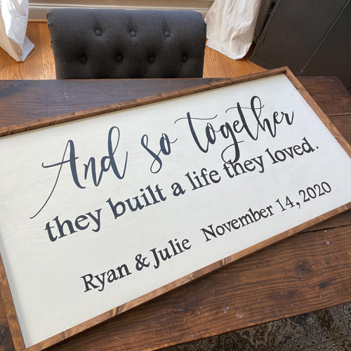 And So Together They Built a Life They Loved {XL Customized}