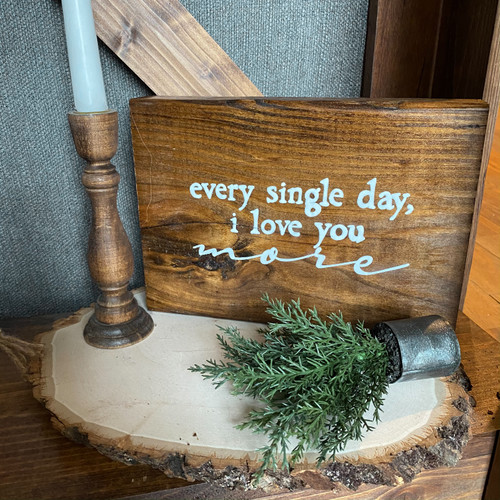 every single day i love you more {stained tabletop}
