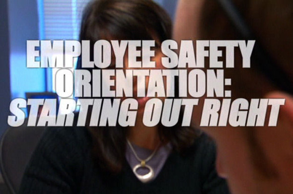 Employee Safety Orientation: Starting Out Right - Video