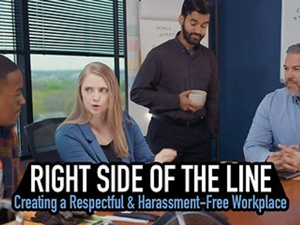Right Side of the Line: Creating a Respectful & Harassment-Free Workplace