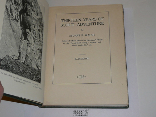 1923 Thirteen Years of Scout Adventure, By Stuart Walsh, 1923, 175 pages of stories by a man who was a Scout in the earliest days of the movement, pictures too