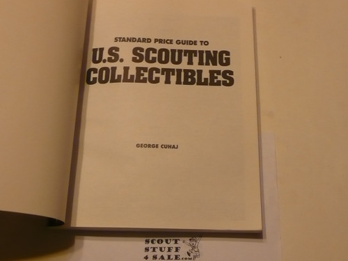 Standard Price Guide to U.S. Scouting Collectibles, by George Cuhaj, 1988 Printing