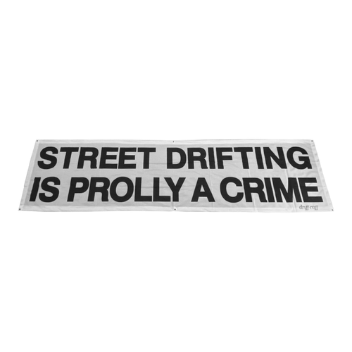 Street Drifting is Prolly a Crime Shop Flag Banner