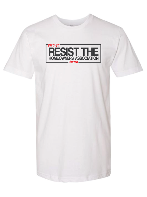 Resist the Homeowners Association White T-Shirt by Driff Raff