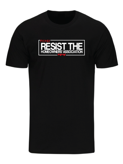 Resist the Homeowners Association T-Shirt by Driff Raff