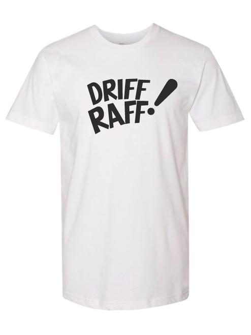 DRIFF RAFF! on Whit T-Shirt by Driff Raff