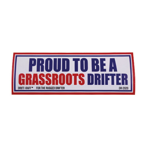 Proud to be a Grassroots Drifter by Driff Raff