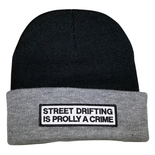 Black and Heather Grey Street Drifting is Prolly a Crime Beanie | By Driff Raff
