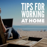 Survive and Thrive While Working at Home