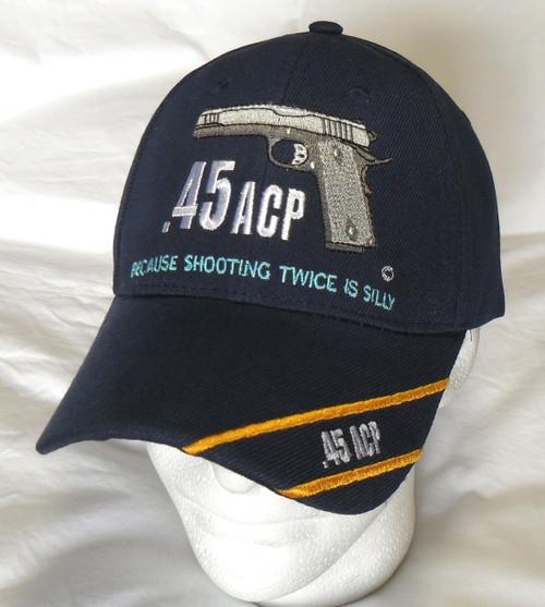 Navy 45 ACP Because Shooting Twice Is Silly  Baseball Hat Baseball Cap