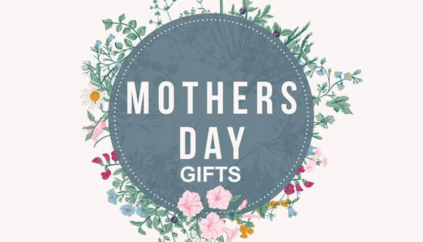 ​Mothers Day Gift Ideas