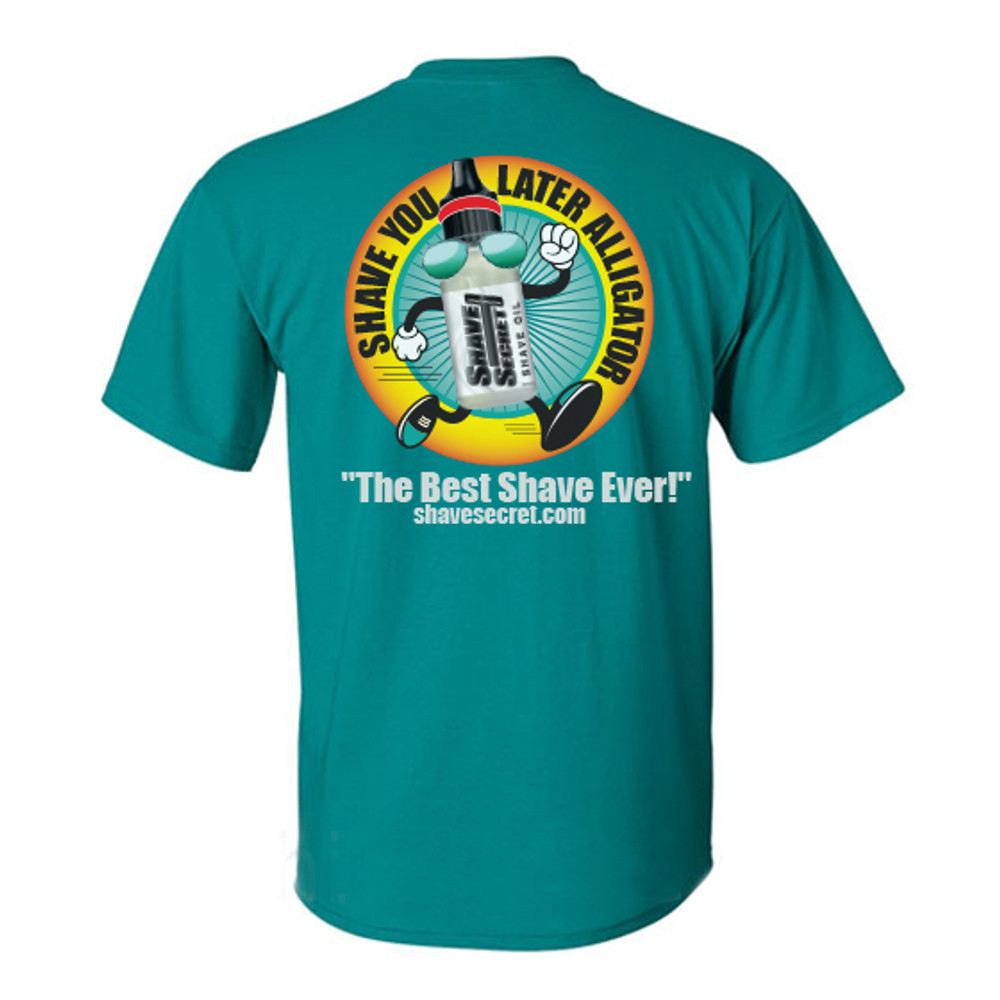Shave Secret - Shave you later alligator t-shirt.