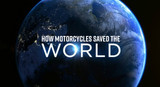 How Motorcycles Saved the World