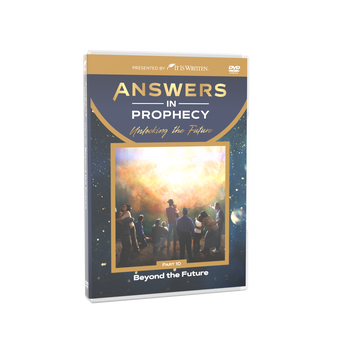 Answers In Prophecy: Beyond the Future 10 DVD