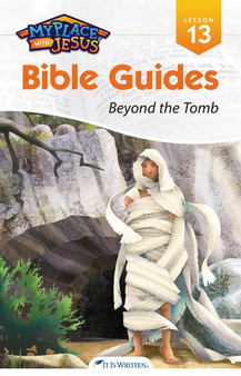 My Place with Jesus Guide 13 - Beyond the Tomb
