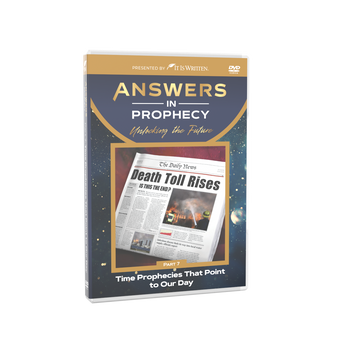 Answers In Prophecy: Time Prophecies That Point to Our Day Episode 7 DVD