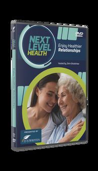 Next Level Health: Enjoy Healthier Relationships DVD (Episode 6)