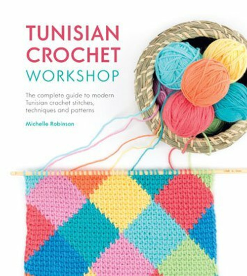 Tunisian Crochet Workshop by Michelle Robinson