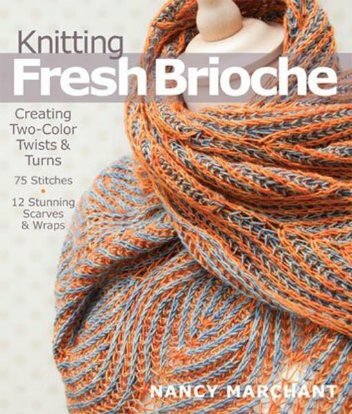 Knitting Fresh Brioche by Nancy Marchant