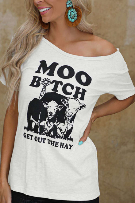 Moo BITCH Get Out The Hay Graphic Tee