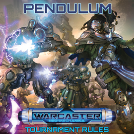 PENDULUM TOURNAMENT RULES FOR WARCASTER