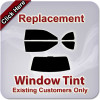 Replacement Window Tint - For Existing Customers