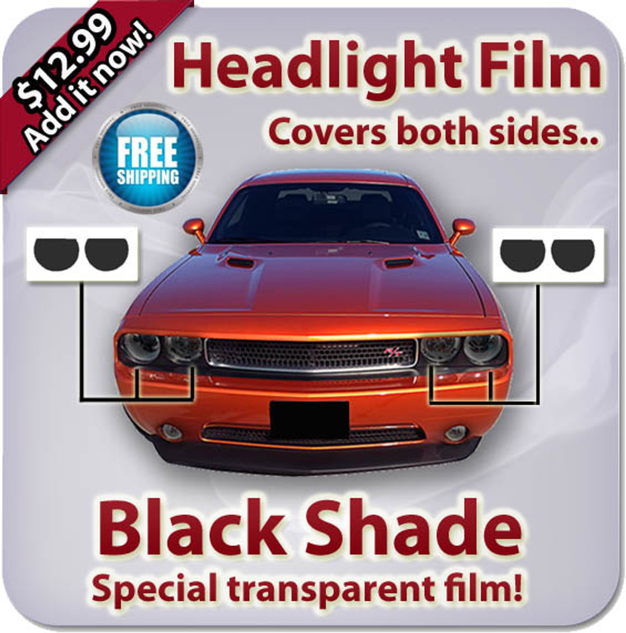 Add a custom shaded look to your headlights and/or taillights. (Offroad use only)