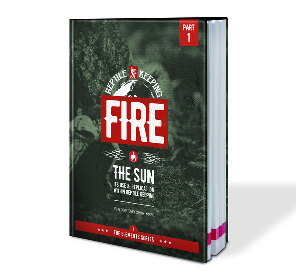Arcadia Book - The Elements Series Part 1. Fire; The sun, its use & Replication in Reptile keeping.