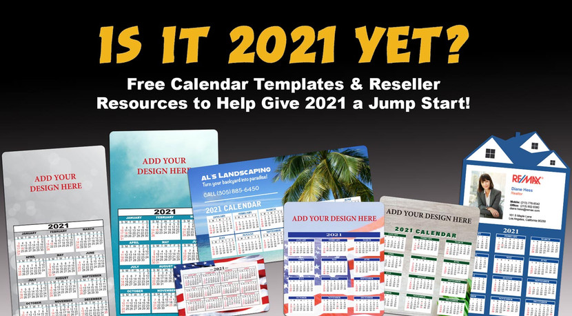 Is it 2021 yet? Free calendar templates & reseller resources to help give 2021 a jump start!