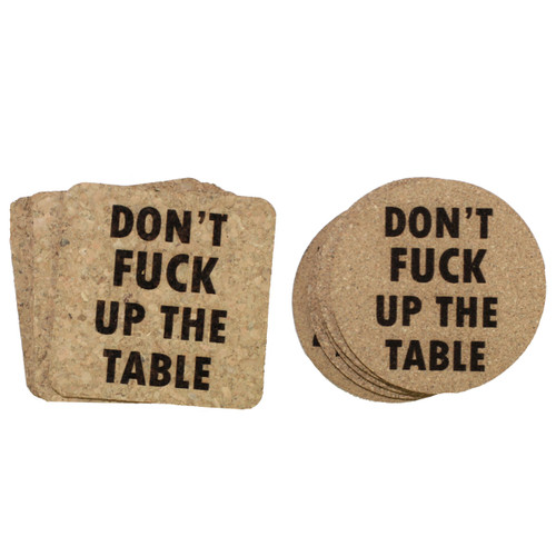 Don't Fuck Up The Table Cork Coasters