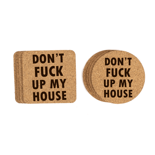 Don't Fuck Up My House Cork Coasters Baum Designs