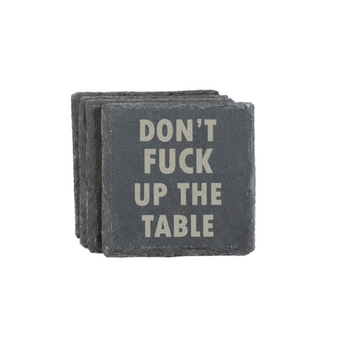 Don't Fuck Up The Table Slate Coaster Set Baum Designs