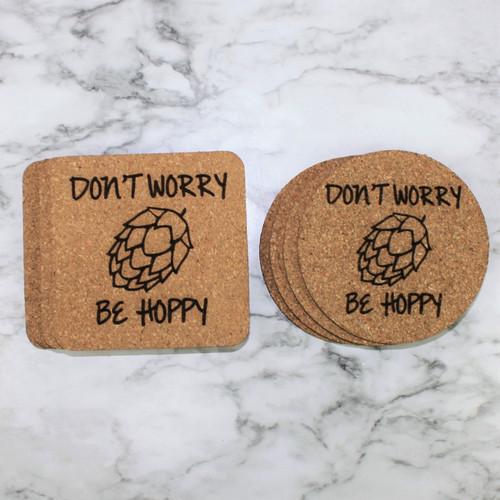 Don't Worry Be Hoppy Cork Coasters