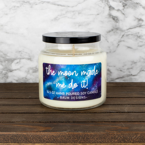The Moon Made Me Do It Soy Candle