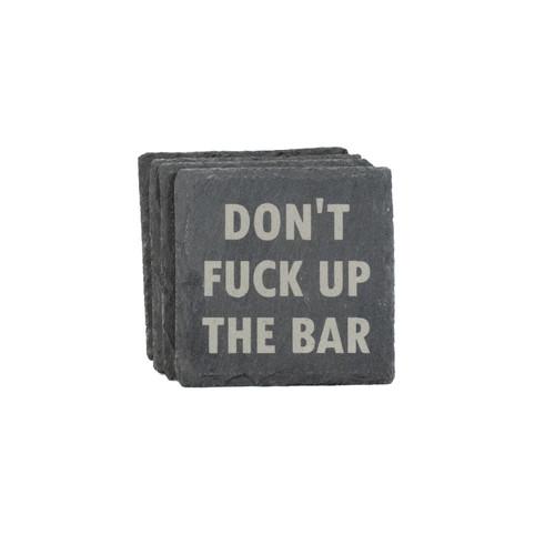 Don't Fuck Up The Bar Slate Coaster Set Baum Designs