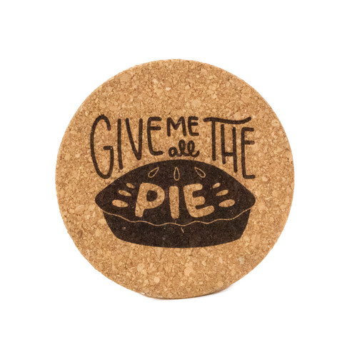 Give Me All The Pie Cork Pot Holder
