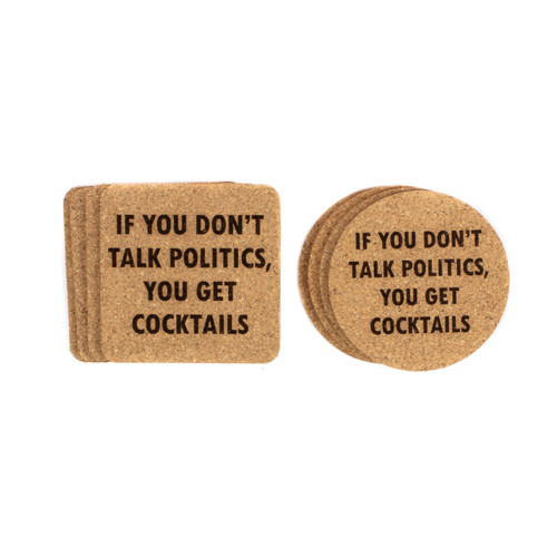 If You Don't Talk Politics, You Will Get Cocktails Cork Coasters