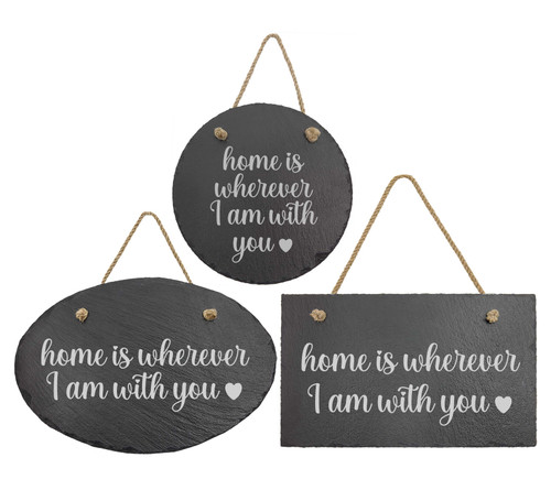 Home Is Wherever I Am With You Slate Sign Baum Designs