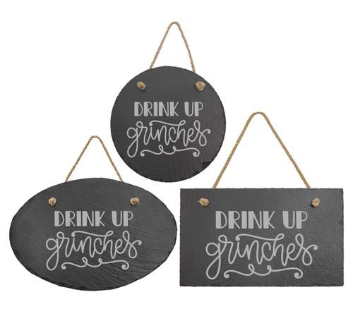 Drink Up Grinches Slate Sign Baum Designs