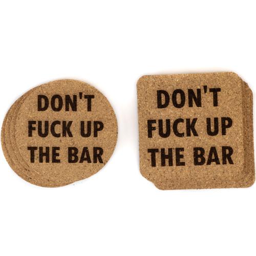 Don't Fuck Up The Bar Cork Coasters Baum Designs
