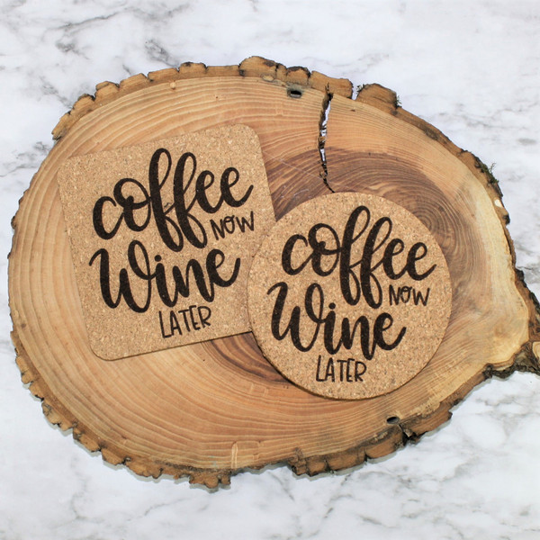 Coffee Now, Wine Later Cork Coasters